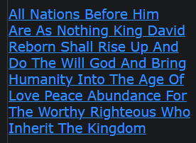 All Nations Before Him Are As Nothing King David Reborn Shall Rise Up And Do The Will God And Bring Humanity Into The Age Of Love Peace Abundance For The Worthy Righteous Who Inherit The Kingdom