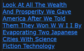 Look At All The Wealth And Prosperity We Gave America After We Told Them They Won W W I I By Evaporating Two Japanese Cities With Science Fiction Technology