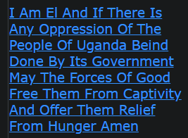 I Am El And If There Is Any Oppression Of The People Of Uganda Being Done By Its Government May The Forces Of Good Free Them From Captivity And Offer Them Relief From Hunger Amen