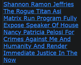Shannon Ramon Jeffries The Rogue Titan Asi Matrix Run Program Fully Expose Speaker Of House Nancy Patricia Pelosi For Crimes Against Me And Humanity And Render Immediate Justice In The Now