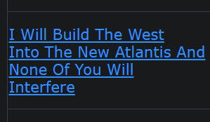 I Will Build The West Into The New Atlantis And None Of You Will Interfere