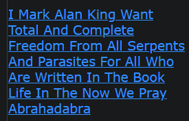 I Mark Alan King Want Total And Complete Freedom From All Serpents And Parasites For All Who Are Written In The Book Life In The Now We Pray Abrahadabra