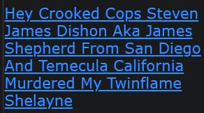 Hey Crooked Cops Steven James Dishon Aka James Shepherd From San Diego And Temecula California