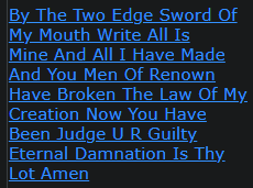 By The Two Edge Sword Of My Mouth Write All Is Mine And All I Have Made And You Men Of Renown Have Broken The Law Of My Creation Now You Have Been Judge U R Guilty Eternal Damnation Is Thy Lot Amen