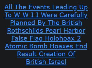 All The Events Leading Up To W W I I Were Carefully Planned By The British Rothschilds Pearl Harbor False Flag Holohoax 2 Atomic Bomb Hoaxes End Result Creation Of British Israel