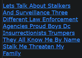 Lets Talk About Stalkers And Surveillance Three Different Law Enforcement Agencies Proud Boys Dc Insurrectionists Trumpers They All Know Me By Name Stalk Me Threaten My Family