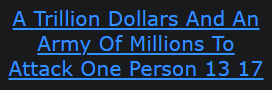 A Trillion Dollars And An Army Of Millions To Attack One Person 13 17