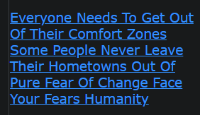 Everyone Needs To Get Out Of Their Comfort Zones Some People Never Leave Their Hometowns