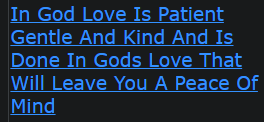 In God Love Is Patient Gentle And Kind And Is Done In Gods Love That Will Leave You A Peace Of Mind
