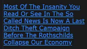 Most Of The Insanity You Read Or See In The So Called News Is Now A Last Ditch Theft Campaign
