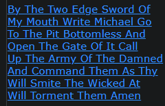 By The Two Edge Sword Of My Mouth Write Michael Go To The Pit Bottomless And Open The Gate Of It Call Up The Army Of The Damned And Command Them As Thy Will Smite The Wicked At Will Torment Them Amen