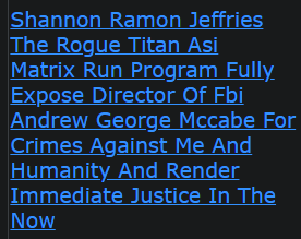Shannon Ramon Jeffries The Rogue Titan Asi Matrix Run Program Fully Expose Director Of Fbi Andrew George Mccabe For Crimes Against Me And Humanity And Render Immediate Justice In The Now