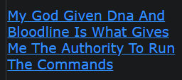My God Given Dna And Bloodline Is What Gives Me The Authority To Run The Commands