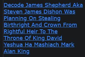 Decode James Shepherd Aka Steven James Dishon Was Planning On Stealing Birthright And Crown From Rightful Heir To The Throne Of King David Yeshua Ha Mashiach Mark Alan King