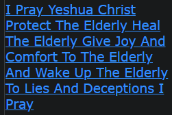 I Pray Yeshua Christ Protect The Elderly Heal The Elderly Give Joy And Comfort To The Elderly And Wake Up The Elderly To Lies And Deceptions I Pray