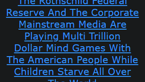 The Rothschild Federal Reserve And The Corporate Mainstream Media Are Playing Multi Trillion Dollar