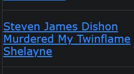 Steven James Dishon Murdered My Twinflame Shelayne