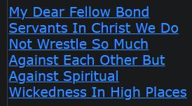 My Dear Fellow Bond Servants In Christ We Do Not Wrestle So Much Against Each Other