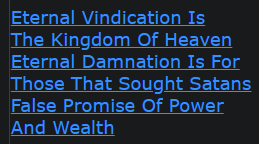 Eternal Vindication Is The Kingdom Of Heaven Eternal Damnation Is For Those That Sought Satans False Promise Of Power And Wealth