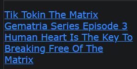 Tik Tokin The Matrix Gematria Series Episode 3 Human Heart Is The Key To Breaking Free Of The Matrix