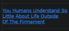 You Humans Understand So Little About Life Outside Of The Firmament