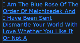 I Am The Blue Rose Of The Order Of Melchizedek And I Have Been Sent Dismantle Your World With Love Whether You Like It Or Not A