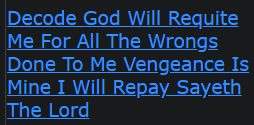 Decode God Will Requite Me For All The Wrongs Done To Me Vengeance Is Mine I Will Repay Sayeth The Lord