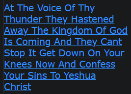 At The Voice Of Thy Thunder They Hastened Away The Kingdom Of God Is Coming And They Cant Stop It Get Down On Your Knees Now And Confess Your Sins To Yeshua Christ