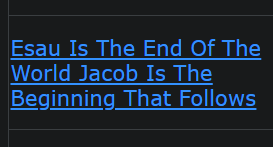 Esau Is The End Of The World Jacob Is The Beginning That Follows