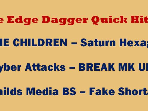 Double Edge Dagger Quick Hitter #18 SAVE CHILDREN Saturn Hex Fake Cyber attacks Rothschilds LIES