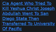 Cia Agent Who Tried To Kill Yeshua Christ Joseph Abdullah Went To San Diego State Then Transferred To University Of Pacific