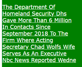 The Department Of Homeland Security Dhs Gave More Than 6 Million In Contacts Since September 2018 To The Firm Where Acting Secretary Chad Wolfs Wife Serves As An Executive Nbc News Reported