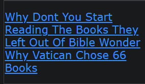 Why Dont You Start Reading The Books They Left Out Of Bible Wonder Why Vatican Chose 66 Books