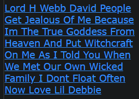Lord H Webb David People Get Jealous Of Me Because Im The True Goddess From Heaven And Put Witchcraft On Me As I Told You When We Met Our Own Wicked Family I Dont Float Often Now Love Lil Debbie