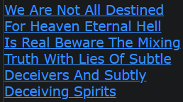 We Are Not All Destined For Heaven Eternal Hell Is Real Beware The Mixing Truth With Lies Of Subtle