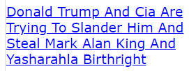 Donald Trump And Cia Are Trying To Slander Him And Steal Mark Alan King And Yasharahla Birthright