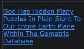 Above Top Secret Gematria News And Updates vol. 2 – Gematrix.Org is unique database connected to GOD