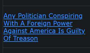 Any Politician Conspiring With A Foreign Power Against America Is Guilty Of Treason