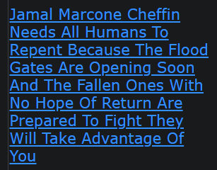 Jamal Marcone Cheffin Needs All Humans To Repent Because The Flood Gates Are Opening Soon And The Fallen Ones With No Hope Of Return Are Prepared To Fight They Will Take Advantage Of You