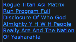 Rogue Titan Asi Matrix Run Program Full Disclosure Of Who God Almighty Y H W H People Really Are