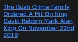 The Bush Crime Family Ordered A Hit On King David Reborn Mark Alan King On November 22nd 2019