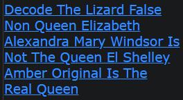 Decode The Lizard False Non Queen Elizabeth Alexandra Mary Windsor Is Not The Queen El Shelley Amber Original Is The Real Queen