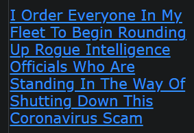 I Order Everyone In My Fleet To Begin Rounding Up Rogue Intelligence Officials Who Are Standing In The Way Of Shutting Down This Coronavirus Scam