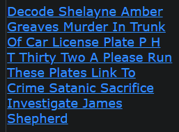 Decode Shelayne Amber Greaves Murder In Trunk Of Car License Plate P H T Thirty Two A Please Run These Plates Link To Crime Satanic Sacrifice Investigate James Shepherd
