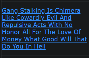 Gang Stalking Is Chimera Like Cowardly Evil And Repulsive Acts With No Honor All For The Love Of Money What Good Will That Do You In Hell