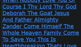 When Nobody Love You Of Course I Thy Lord Thy God Deborah The Goat Jesus And Father Almighty Zander