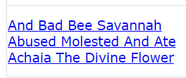 And Bad Bee Savannah Abused Molested And Ate Achaia The Divine Flower