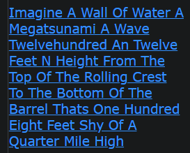 Imagine A Wall Of Water A Megatsunami A Wave Twelvehundred An Twelve Feet N Height From The Top Of The Rolling Crest To The Bottom Of The Barrel Thats One Hundred Eight Feet Shy Of A Quarter Mile High