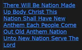 There Will Be Nation Made Up Body Christ This Nation Shall Have New Anthem Each People Come Out Old Anthem Nation Unto New Nation Serve The Lord
