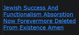 Jewish Success And Functionalism Absorption Now Forevermore Deleted From Existence Amen